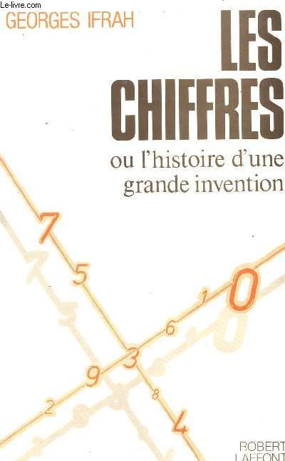 LES CHIFFRES OU L'HISTORIE D'UNE GRANDE INVENTION / 2è EDITION.