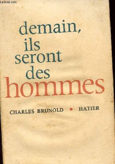 DEMAIN, ILS SERONT DES HOMMES - ASPECTS DIVERS DU PROBLEME SCOLAIRE.