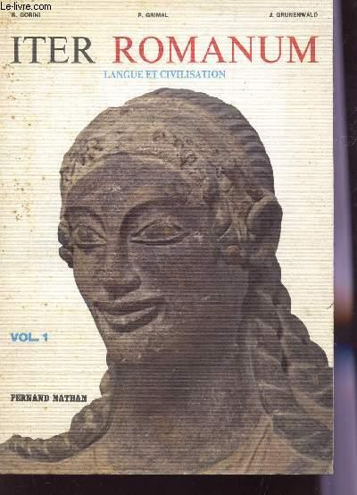 ITER ROMANUM - LANGUE ET CIVILISATION - VOLUME 1.