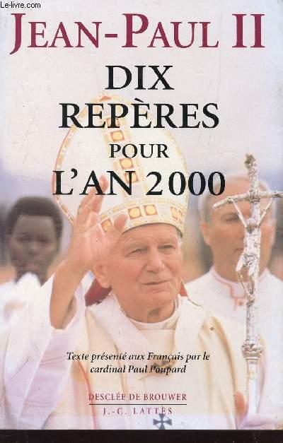 DIX REPERES POUR L'AN 2000 / TEXTE PRESENTE PAR LE CARDINAL PAUL POUPARD.