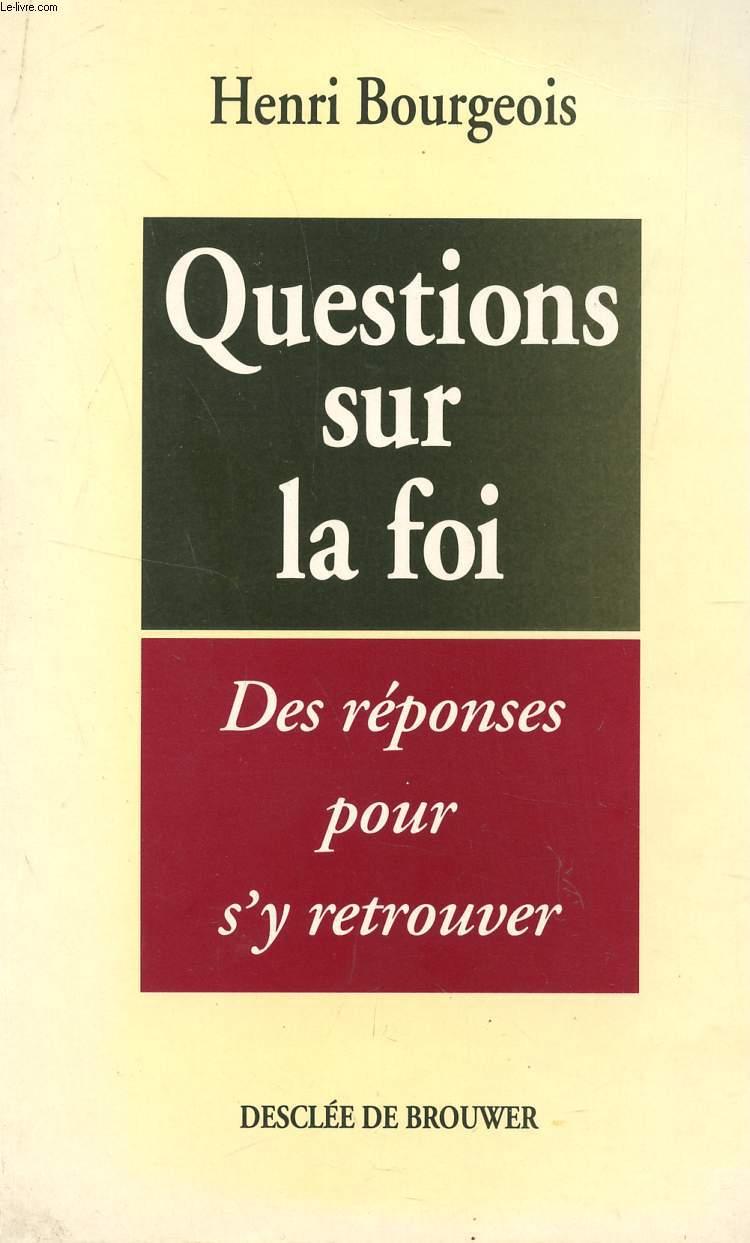 QUESTIONS SUR LA FOI - DES REPONSES POUR S'Y RETROUVER.