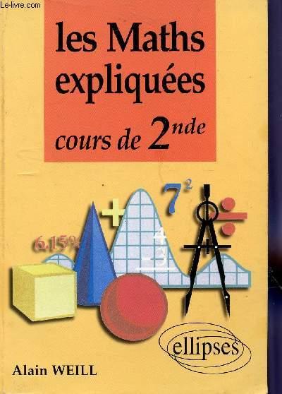 LES MATHS ESPLIQUEES - COURS DE 2nde.