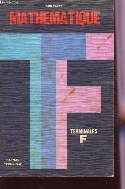 MATHEMATIQUE - CLASSE DE TERMINALE F - TOUTES OPTIONS - PROGRAMME DU 27 MARS 1973.