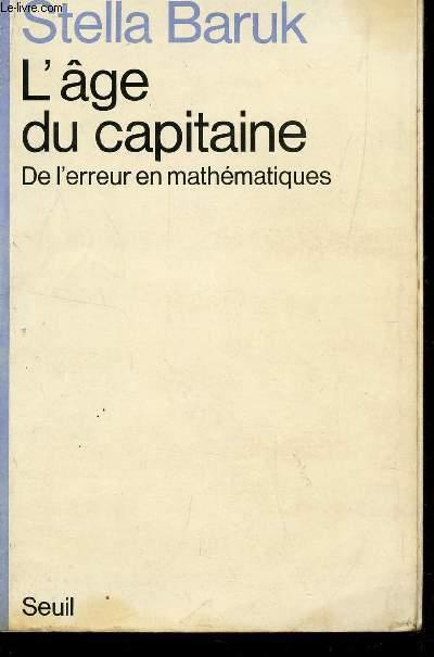 L'AGE DU CAPITAINE - DE L'ERREUR EN AMTHEAMTIQUES.