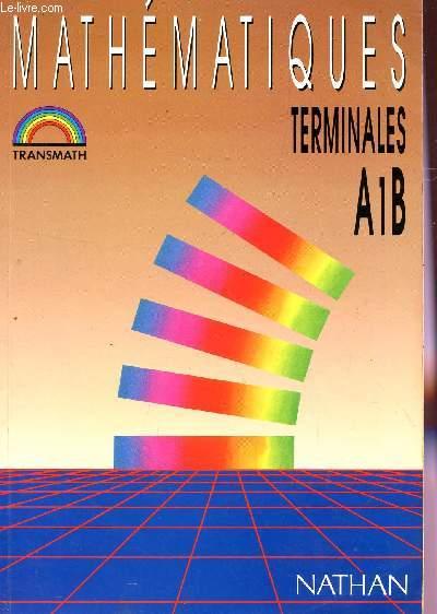 MATHEMATIQUES - CLASSE DE TERMINALES A1 ET B / COLLECTION TRANSMATH - PROGRAMMES RENTREE 1992.