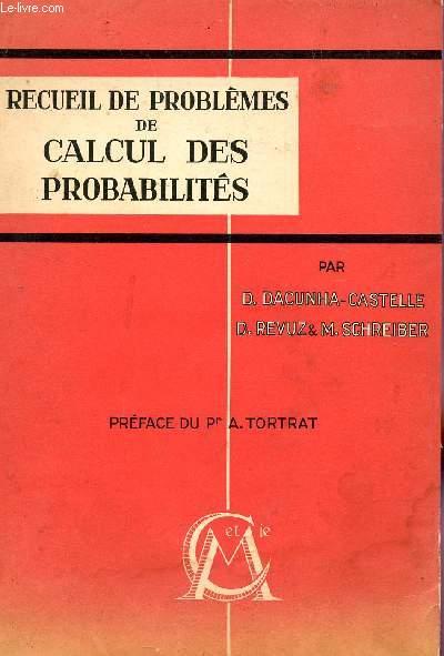 RECUEIL DE PROBLEMES DE CALCUL DES PROBAILITES.