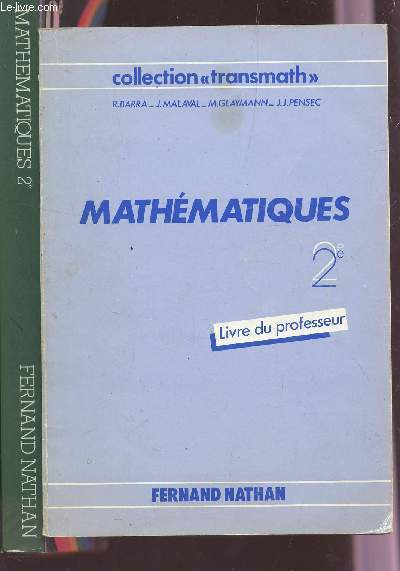MATHEMATIQUES - CLASSE DE 2è / EN 2 VOLUMES : LIVRE + LIVRE DU PROFESSEUR / COLLECTION