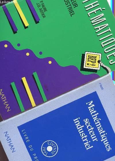 MATHEMATIQUES  - SECTEUR INDUSTRIEL - BEP2/ EN 2 VOLUMES : LIVRE + LIVRE DU PROFESSEUR .