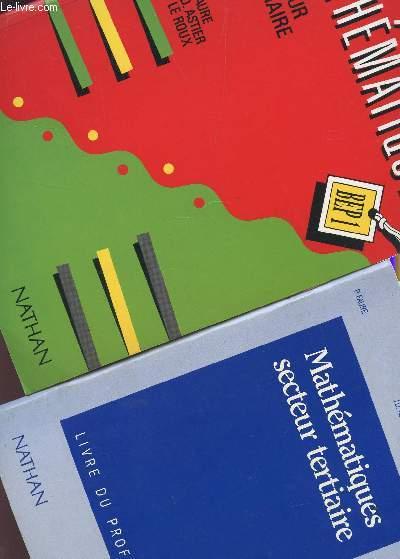 MATHEMATIQUES  - SECTEUR TERTIAIRE - BEP1 / EN 2 VOLUMES : LIVRE + LIVRE DU PROFESSEUR .