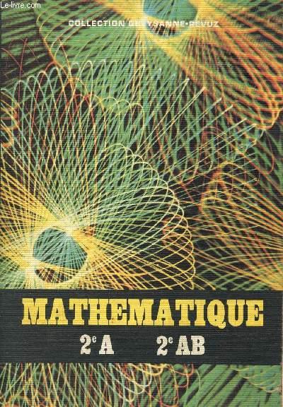 MATHEMATIQUE - CLASSES DE 2e A ET AB - PROGRAMME 1973 / COLLECTION QUEYSANNE-REVUZ.