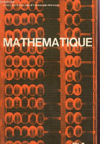 MATHEMATIQUE - CLASSES DE 2e A  / COLLECTION QUEYSANNE-REVUZ.