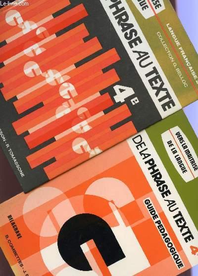 DE LA PHRASE AU TEXTE - CLASSE DE 4è - EN 2 VOLUMES : LIVRE + GUIDE PEDAGOGIQUE / VERS LA MAITRISE DE LA LANGUE - COLLECTION G. BELLOC.