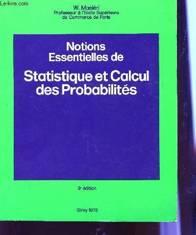 NOTIONS ESSENTIELLES DE STATISTIQUES ET CALCUL DES PROBABILITES / 3è EDITION.