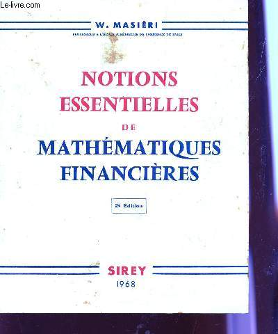 NOTIONS ESSENTIELLES DE MATHEMATIQUES FINANCIERES / 2è EDITION.