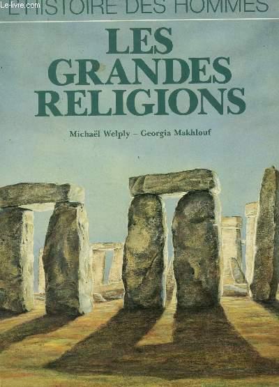 LES GRANDES RELIGIONS / COLLECTION L'HISTOIRE DES HOMMES.