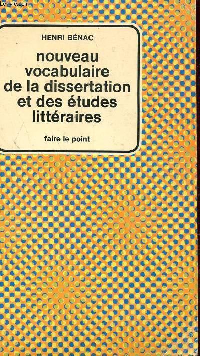 NOUVEAU VOCABULAIRE DE LA DISSERTATION ET DES ETUDES LITTERAIRES / COLLECTION FAIRE LE POINT.
