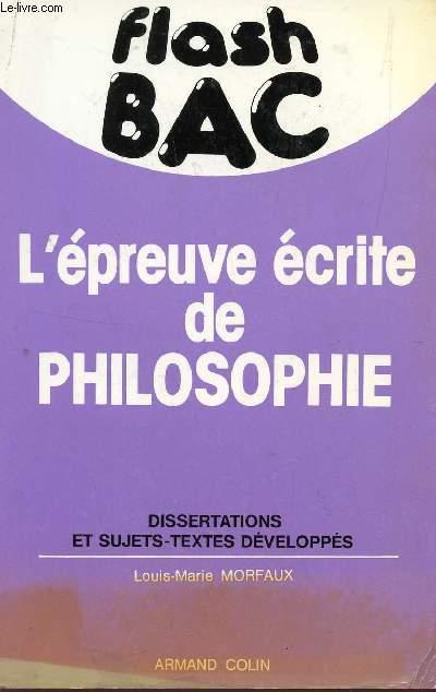 FLASH BAC / L'EPREUVE L'EPREUVE ECRITE DE PHILOSOPHIE / DISSERTATIONS ET SUJETS TEXTES DEVELOPPES.