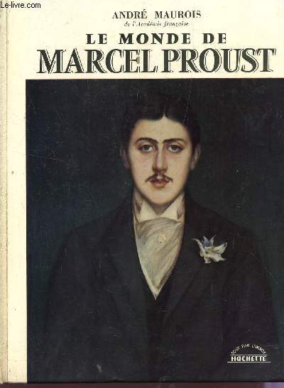 LE MONDE DE MARCEL PROUST / COLLECTION TOUT PAR L'IMAGE.