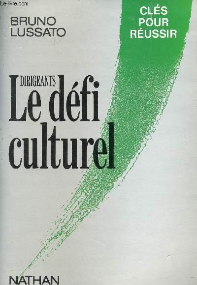 DIRIGEANTS - LE DEFI CULTUREL / COLLECTION CLES POUR REUSSIR.