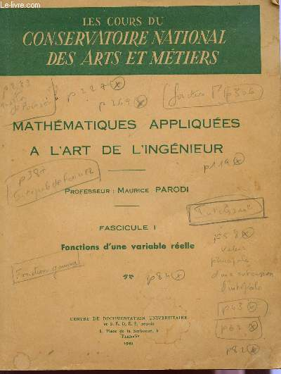 MATHEMATIQUES CLASSIQUES A L'ART DE L'INGENIEUR / FASCICULE I : FONCTION D'UNE VARIABLE REELLE / DES COURS DU CONSERVATOIRE DES ARTS ET METIERS.