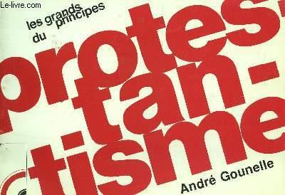 LES GRANDS PRINCIPES DU PROTESTANTISME.