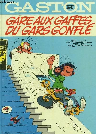 GASTON - R3 / GARE AUX GAFFES DU GARS GONFLE.