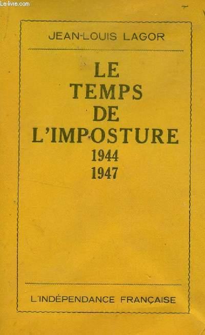 LE TEMPS DE L'IMPOSTURE (1944-1947).