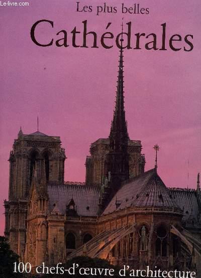 LES PLUS BELLES CATHEDRALES - 100 CHEFS D'OEUVRE D'ARCHITECTURE.