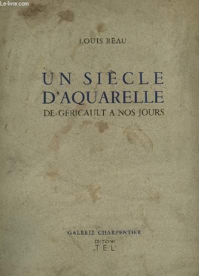 UN SIECLE D'AQUARELLE - DE GERICAULT A NOS JOURS / GALERIE CHARPENTIER.