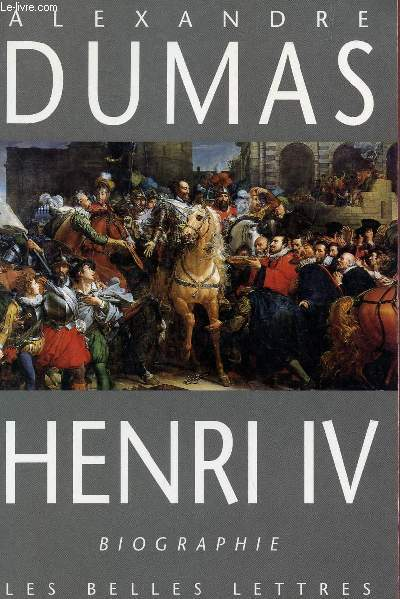 HENRI IV - BIOGRAPHIE.