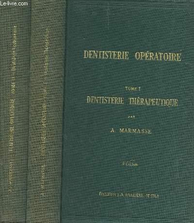 DENTISTERIE OPERATOIRE - EN 2 VOLUMES : TOME I : DENTISTERIE THERAPEUTIQUE + TOME II : DENTISTERIE RESTAURATRICE / 4e EDITION.