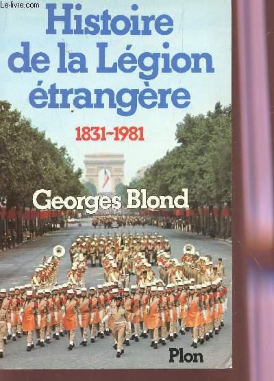 HISTORIE DE LA LEGION ETRANGERE (1831-1981.