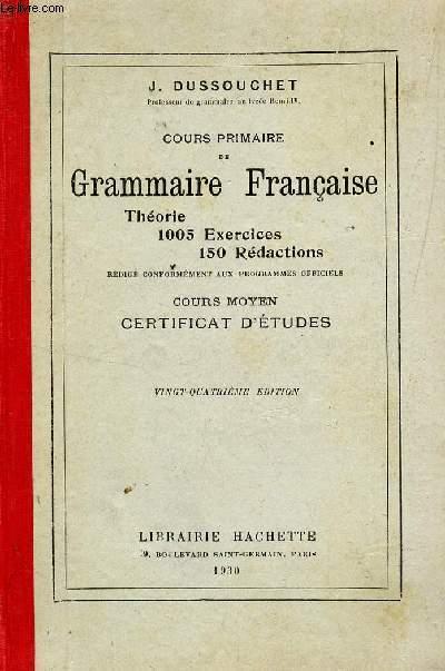 COURS PRIMAIRE DE GRAMMAIRE FRANCAISE - THEORIE 1005 EXERCICES, 150 REDACTIONS - COURS MOYEN , CERTIFICAT D'ETUDES.