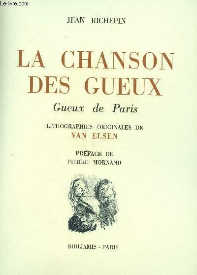 LA CHANSON DES GUEUX - EN 3 VOLUMES : GUEUX DE PARIS + GUEUX DES CHAMPS + NOUS AUTRES GUEUX  / LITHOGRAPHIES ORIGINALES DE VAN ELSEN/ EDITION TIREE A TRES PEU EXEMPLAIRES.