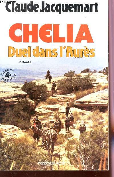 CHELIA, DUEL DANS L'AURES / COLLECTION FRERES D'ARMES.
