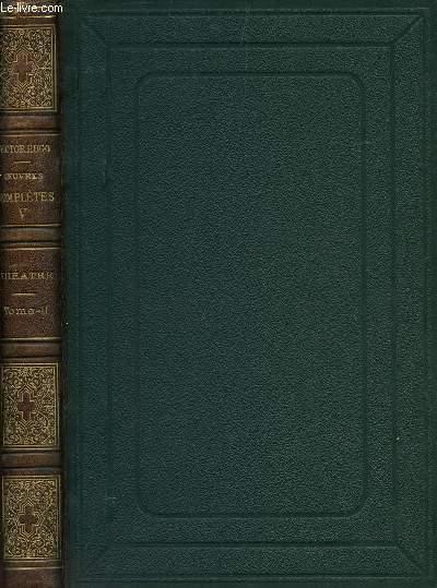 OEUVRES COMPLETES / TOME V - THEATRE - TOME II : CROMWELL - TORQUEMADA / THEATRE EN LIBERTE : LA GRAND'MERE - L'EPEE - MANGERONT-ILS? - SUR LA LISIERE D'UN BOIS - LES GUEUX - ETRE AIME - LA FORET MOUILLEE  / AMY ROBSART - LES JUMEAUX.