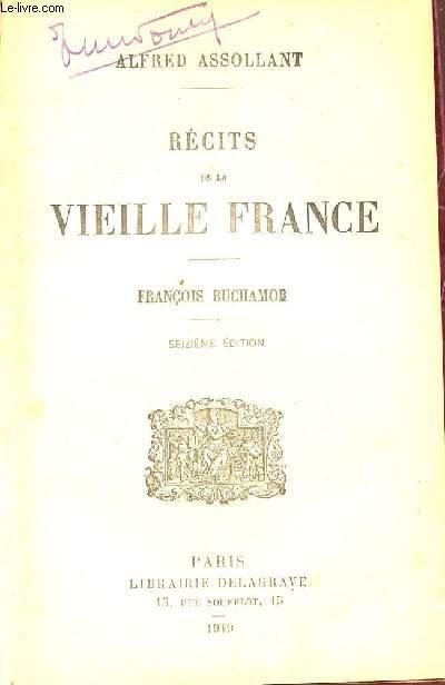 RECITS DE LA VIEILLE FRANCE - FRANCOIS BUCHAMOB / 16e EDITION.