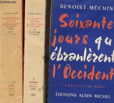 SOIXANTE JOURS QUI EBRANLERENT L'OCCIDENT - EN 3 VOLUMES : LA BATAILLE DU NORD + LA BATAILLE DE FRANCE + LA FIN DU REGIME.