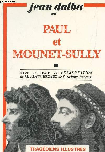 PAUL ET MOUNET-SULLY - AVEC UN TEXTE DE PRESENTATION DE M. ALAIN DECAUX ET DE L'ACADEMIE FRANCAISE.