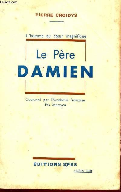 LE PERE DAMIEN - L'HOMME AU COEUR MAGNIFIQUE.