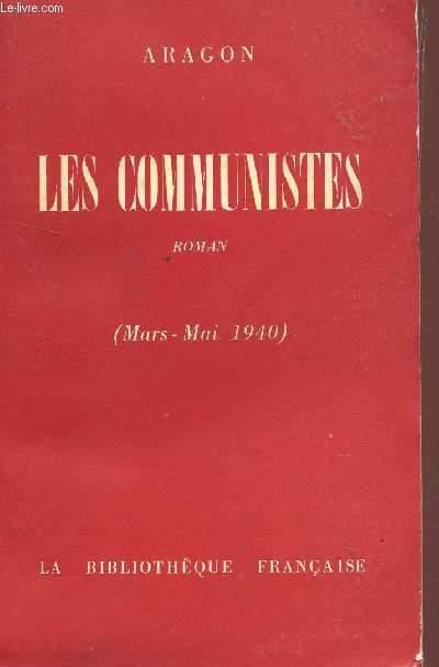 LES COMMUNISTES - MARS-MAI 1940 / ROMAN.