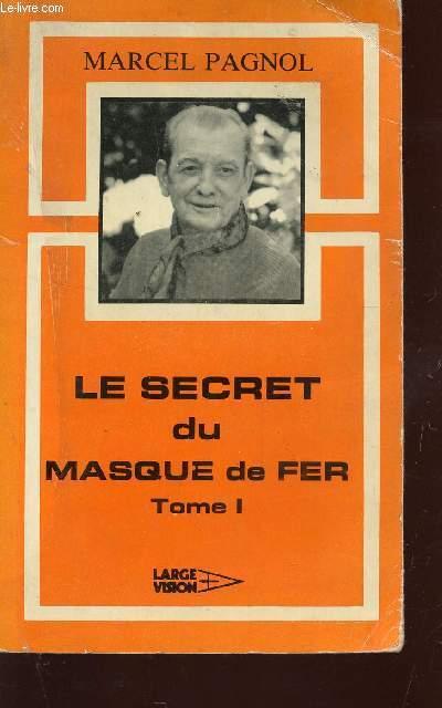LE SECRET DU MASQUE DE FER - TOME I.