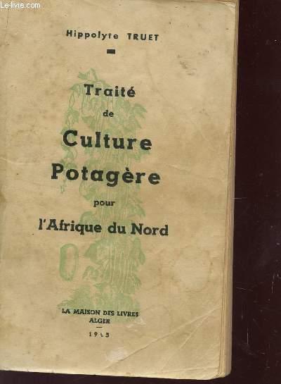 TRAITE DE CULTURE POTAGERE POUR L'AFRIQUE DU NORD -TOME II / 4e EDITION.