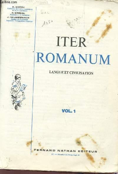 ITER ROMANUM - LANGUE ET CIVILISATION  / VOLUME 1.