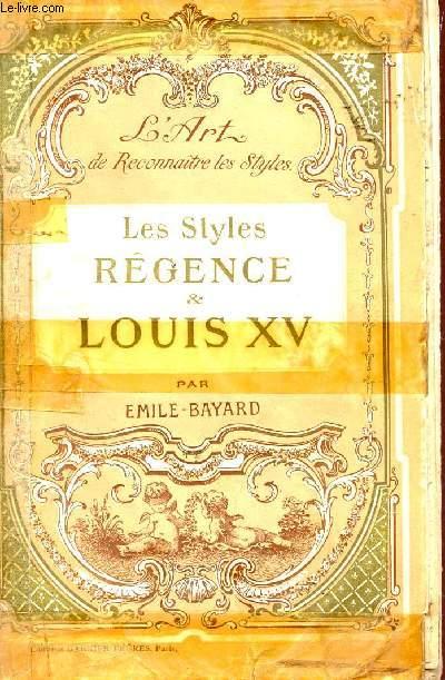 L'ART DE RECONNAITRE LES STYLES REGENCE ET LOUIS XV.