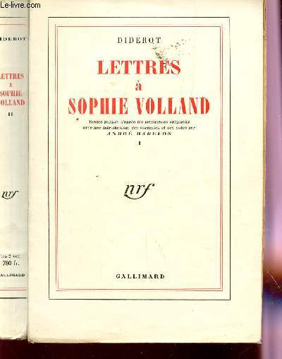 LETTRES A SOPHIE VOLLAND - EN 2 VOLUMES : TOME I + TOME II.