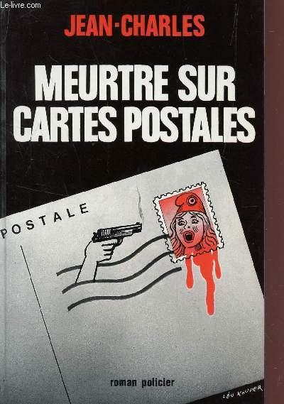 MEURTRE SUR CARTES POSTALES - ROMAN POLICIER.