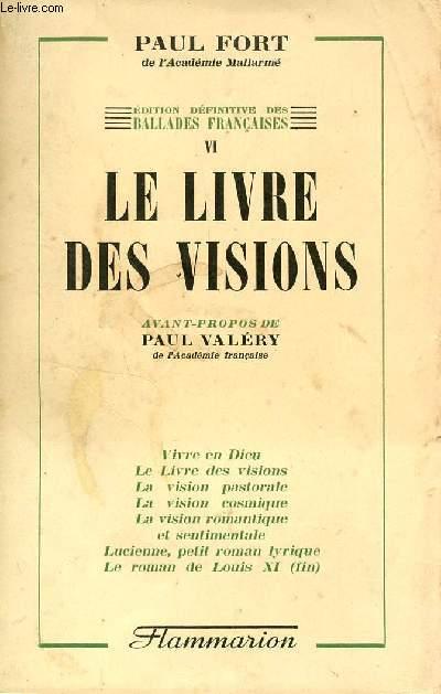 LE LIVRE DES VISIONS - VOLUME VI. - EDITION DEFINITIVE DES BALLADES FRANCAISES.