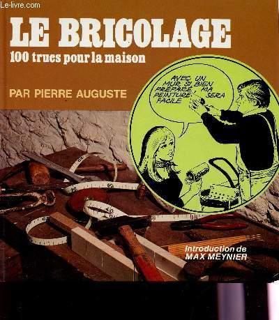 LE BRICOLAGE - 100 TRUCS POUR LA MAISON.