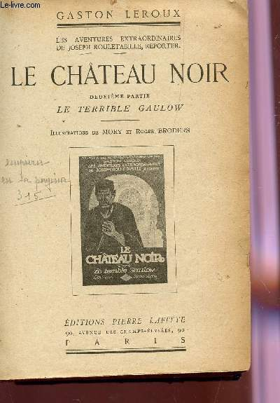 LE CHATEAU NOIR - LETERRIBLE GAULOW / LES AVENTURES EXTRAORDINAIRES DE JOSEPH ROULETABILLE, REPORTER.